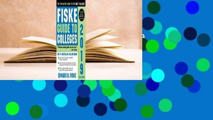 [Read] Fiske Guide to Colleges 2019  For Trial