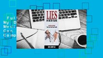 Full E-book  Lies My Doctor Told Me: Medical Myths That Can Harm Your Health Complete