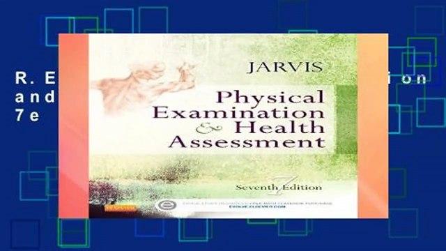R E A D Physical Examination and Health Assessment, 7e