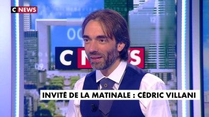 Cédric Villani - CNews vendredi 5 juillet 2019
