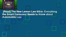 [Read] The New Lemon Law Bible: Everything the Smart Consumer Needs to Know about Automobile Law