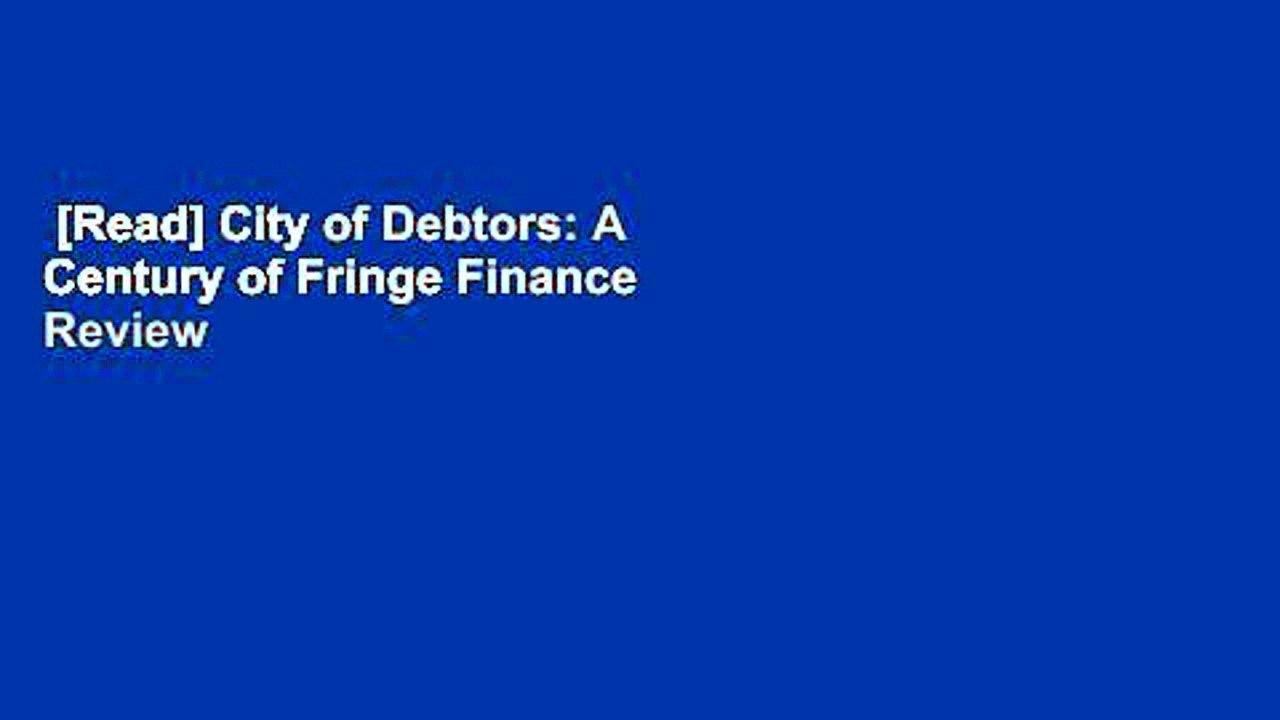 City of Debtors A Century of Fringe Finance