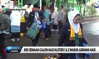 890 Jemaah Calon Haji Kloter 1 & 2 Masuk Asrama Haji