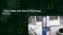 Color Atlas and Text of Histology  Review