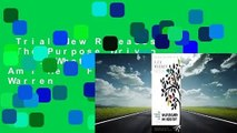 Trial New Releases  The Purpose Driven Life: What on Earth Am I Here For? by Rick Warren