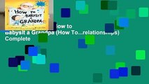 About For Books  How to Babysit a Grandpa (How To...relationships) Complete