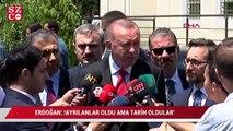 """Cumhurbaşkanı Erdoğan: """" Ayrılanlar oldu ama tarih oldular"""""""