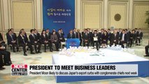 President Moon likely to discuss Japan's export curbs with conglomerate chiefs next week