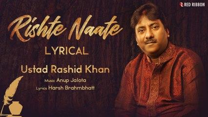 LYRICAL: RISHTE NAATE   Ustad Rashid Khan   Birthday Special   Harsh Brahmbhatt   Anup Jalota