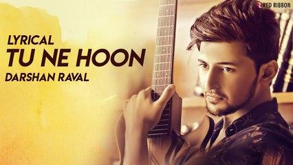 Tu Ne Hoon (Lyrical)   Darshan Raval   Super Hit Gujarati Song 2019   Top Gujarati Song