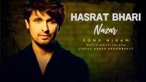 Hasrat Bhari Nazar (Lyrical) | Sonu Nigam | Best Ghazal | Top Ghazal with Lyrics
