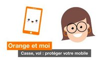 Orange et moi - Casse, vol protéger votre mobile