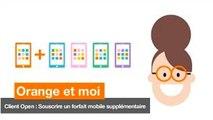 Orange et moi - Client Open Souscrire un forfait mobile supplémentaire