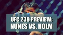 UFC 239 Preview: Amanda Nunes vs. Holly Holm