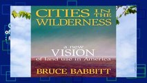 Cities in the Wilderness: A New Vision of Land Use in America  Best Sellers Rank : #5
