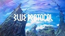 Blue Protocol - Trailer d'annonce