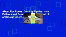 About For Books  Owning Bipolar: How Patients and Families Can Take Control of Bipolar Disorder