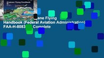 Full version  Airplane Flying Handbook (Federal Aviation Administration): FAA-H-8083-3B Complete