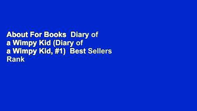 About For Books  Diary of a Wimpy Kid (Diary of a Wimpy Kid, #1)  Best Sellers Rank : #2