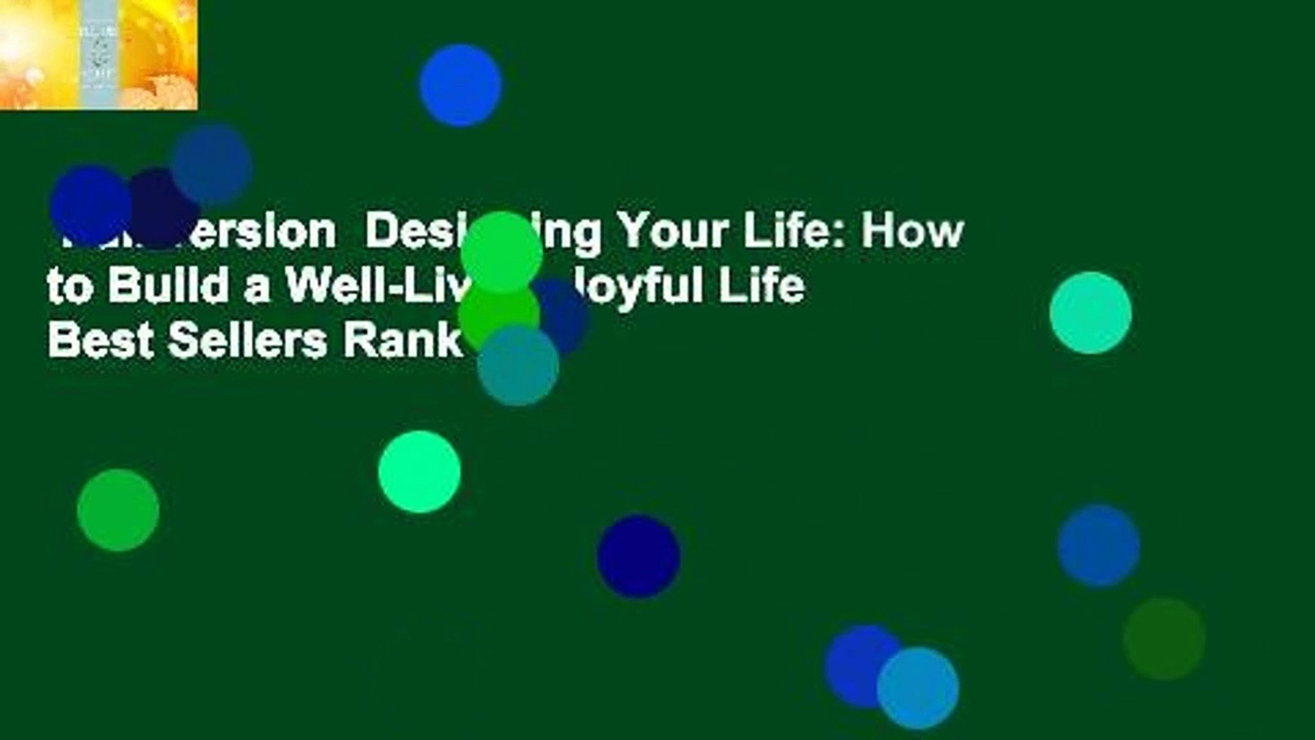 Full version  Designing Your Life: How to Build a Well-Lived, Joyful Life  Best Sellers Rank : #1