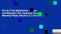 R.E.A.D The Battleships Yamato and Musashi (The Japanese Naval Warship Photo Albums) D.O.W.N.L.O.A.D