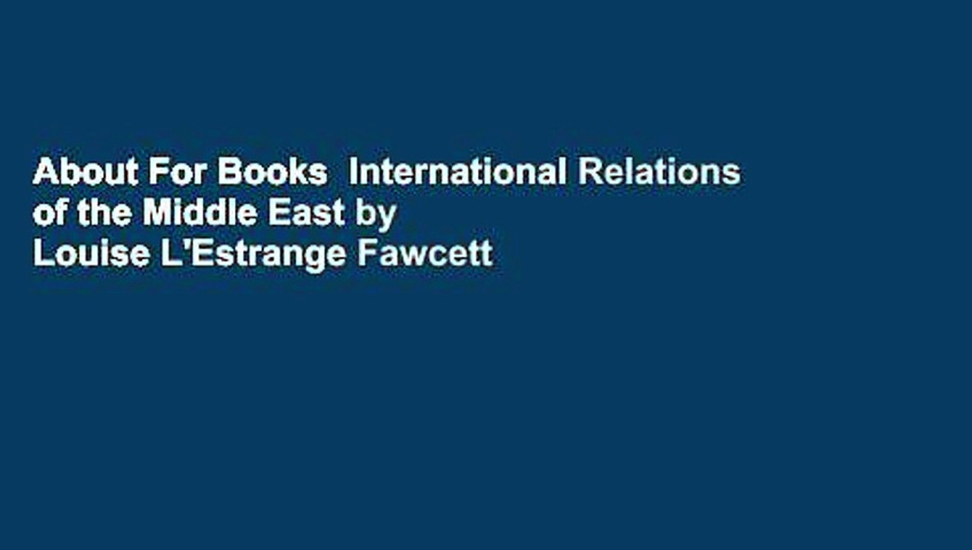 About For Books International Relations of the Middle East by Louise  L'Estrange Fawcett