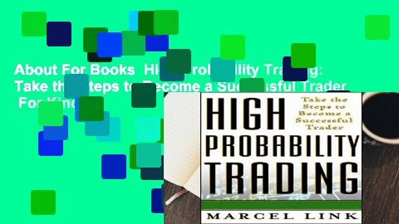 About For Books  High-Probability Trading: Take the Steps to Become a Successful Trader  For Kindle