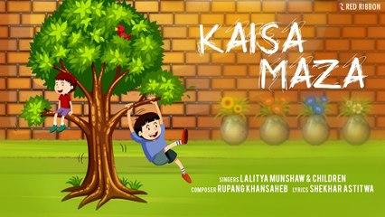 Kaisa Maza | Hindi Children Fun Song 2019 | Lalitya Munshaw | Shekhar Astitwa | Rupang Khansaheb