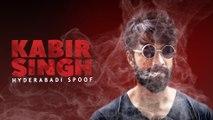 Kabir singh Hyderabadi Spoof || A Psycho Love Story || Kiraak Hyderabadiz