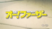 OH! FATHER (2013) Trailer VO - JAPAN