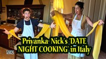 Priyanka- Nick's 'DATE NIGHT COOKING' in Italy