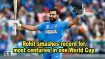 Rohit smashes record for most centuries in one World Cup