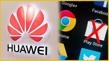 Huawei users banned from Android and Google apps   Current phones are safe