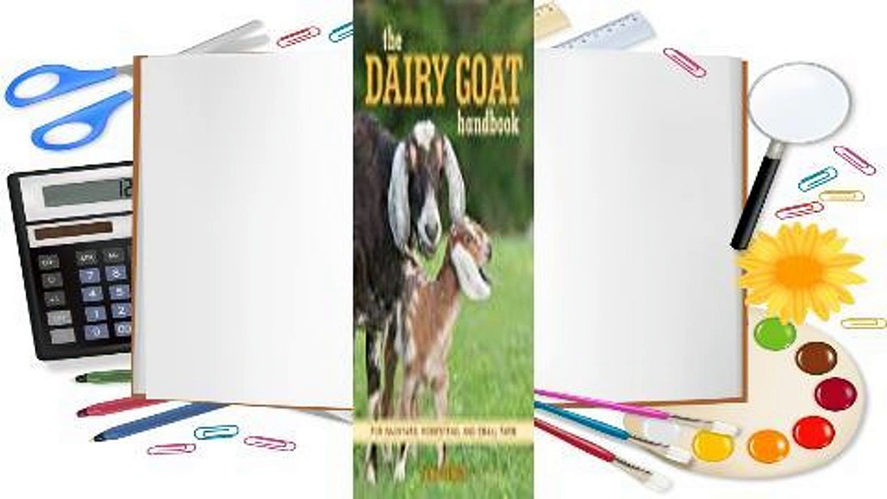 Online The Dairy Goat Handbook: Raising Goats for Food, Fun, and Profit  For Online