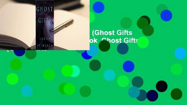Full version  Ghost Gifts (Ghost Gifts #1)  For Kindle  Full E-book  Ghost Gifts (Ghost Gifts