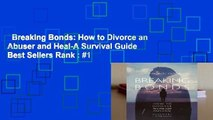 Breaking Bonds: How to Divorce an Abuser and Heal-A Survival Guide  Best Sellers Rank : #1