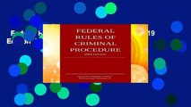 Federal Rules of Criminal Procedure; 2019 Edition  Best Sellers Rank : #4
