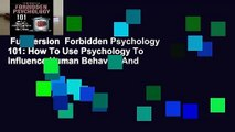 Full version  Forbidden Psychology 101: How To Use Psychology To influence Human Behavior And
