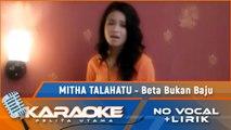 Mitha Talahatu - Beta Bukan Baju (Karaoke)