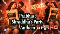 Psycho Saiyaan from SAAHO | Prabhas, Shraddha's Party Anthem