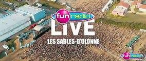Fun Radio Live Sables-d'Olonne : regardez l'after movie
