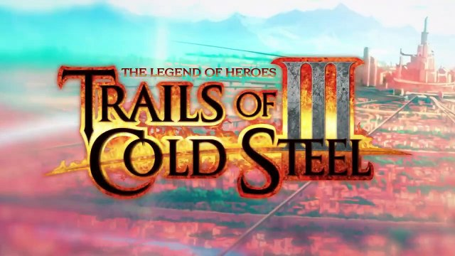The Legend of Heroes - Trails of Cold Steel III - New Allies Trailer