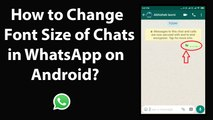 How to Change Font Size of Chats in WhatsApp on Android?