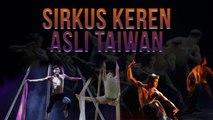 Sirkus Taiwan FOCA Hibur Penonton Indonesia