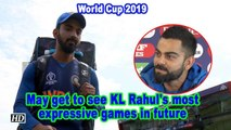 World Cup 2019 | May get to see KL Rahul's most expressive games in semi-final: Kohli