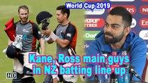 World Cup 2019   Kane, Ross main guys in NZ batting line up: Kohli
