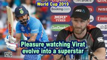 World Cup 2019 | Pleasure watching Virat evolve into a superstar: Williamson