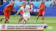 How Will 2019 USWNT Be Remembered After Historic World Cup Win