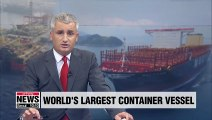 S. Korea's Samsung Heavy Industries completes world's largest 23,000 TEU-class vessel