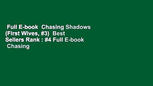 Full E-book  Chasing Shadows (First Wives, #3)  Best Sellers Rank : #4 Full E-book  Chasing